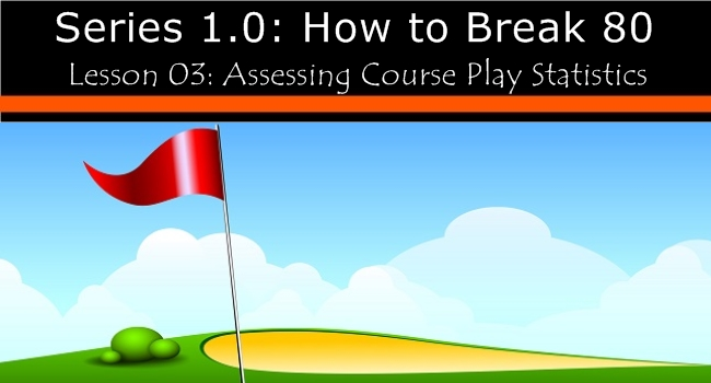 how to break 80 lesson 03 course assessment