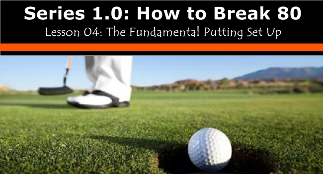 how to break 80 the putting set up