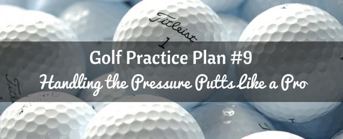 Practice 9 Pressure Putting