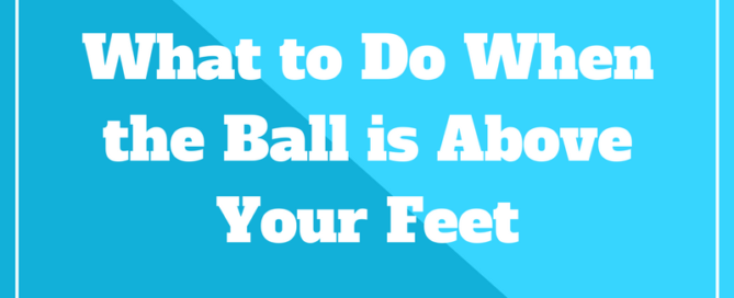 ball above feet golf