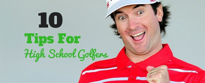high school golfers 10 tips