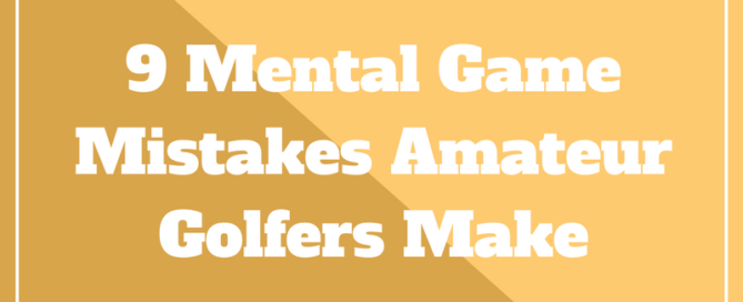 golf mental game mistakes