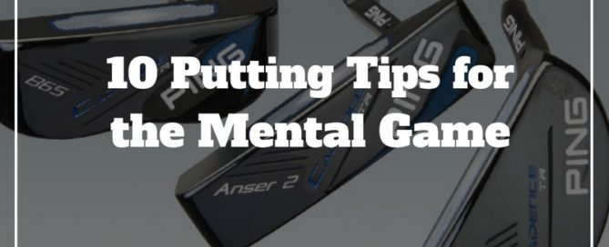 10 putting tips mental game of golf