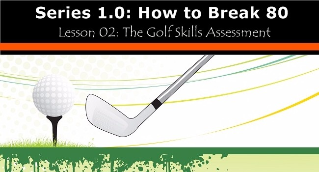 Golf skills assessment how to break 80 lesson 02 view larger image lesson 02 the golf skills assessment fandeluxe Image collections