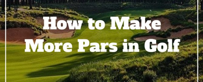 how-to-make-more-pars-in-golf