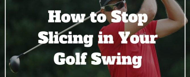 how-to-stop-slicing-in-golf-swing