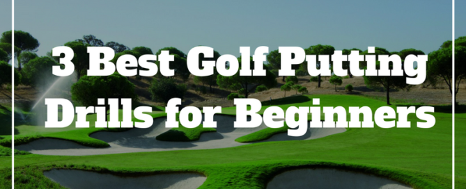 3 best golf putting drills for beginners