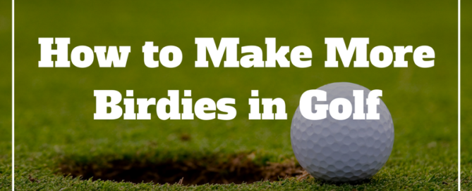 how to make more birdies in golf