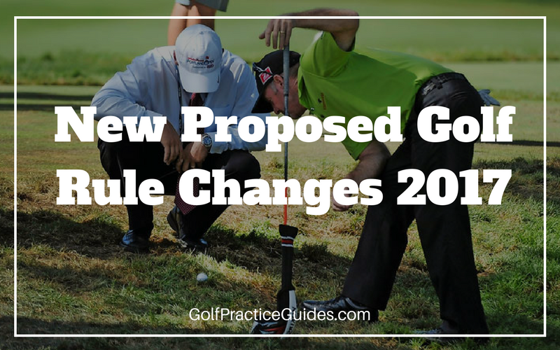 New Rules of Golf and Proposed Rule Changes