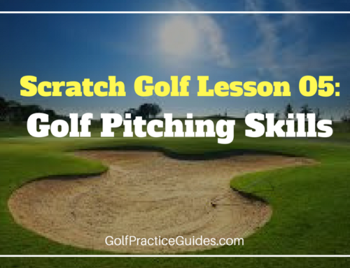 Scratch Golf Lesson 05: Golf Pitching Drills & Practice Routine