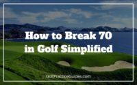 how to break 70 in golf practice plan routine