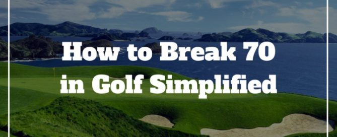 how to break 70 in golf practice plan routine