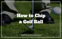 how to chip a golf ball tips