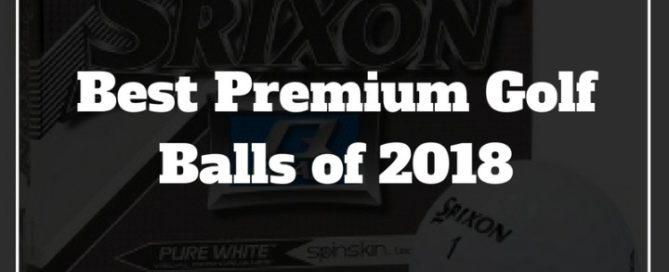 best premium golf balls 2018