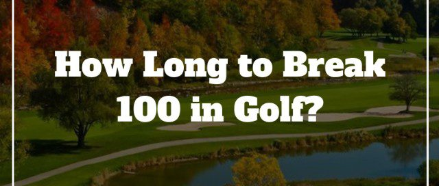 how long to break 100 in golf