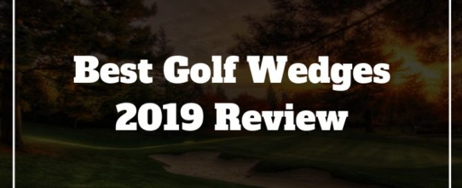 2019 best golf wedges review