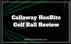 callaway hexbite golf ball review