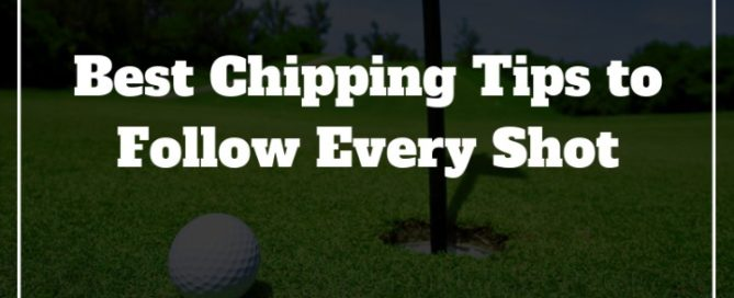 best chipping tips