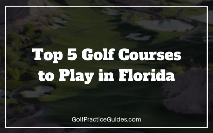 5 Best Golf Courses in Florida (Review 2019) - Golf ...