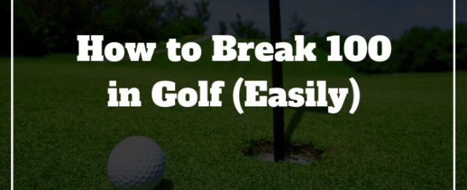 how to break 100 in golf