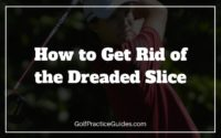 how to get rid of a slice golf swing