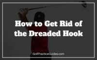 how to get rid of the dreaded hook golf swing