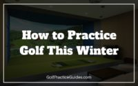 how to practice golf in the winter