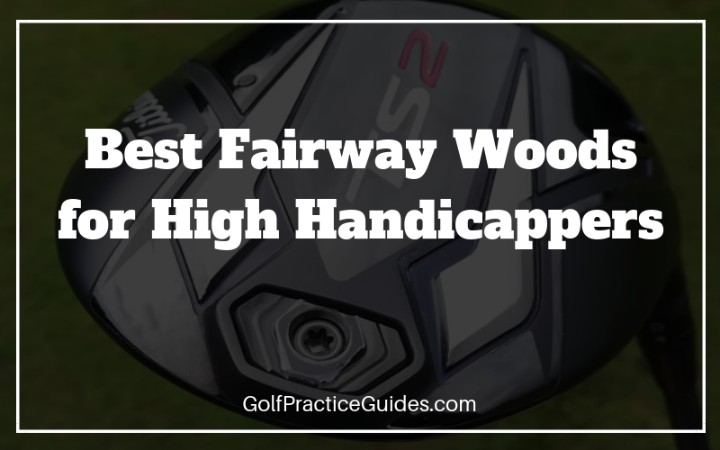 Best Fairway Woods For High Handicappers 2019 Review