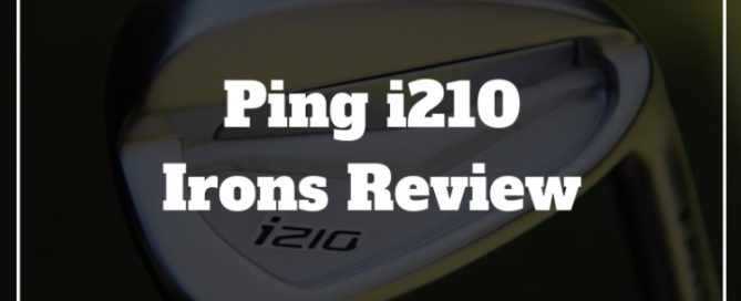 ping i210 golf irons review
