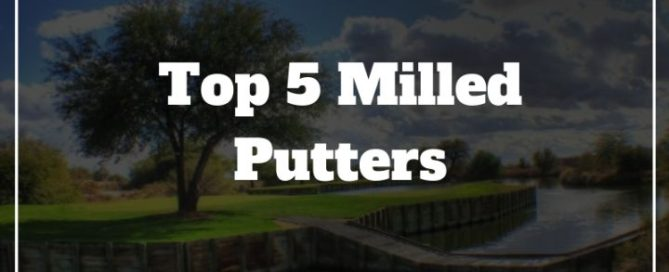 milled putters review