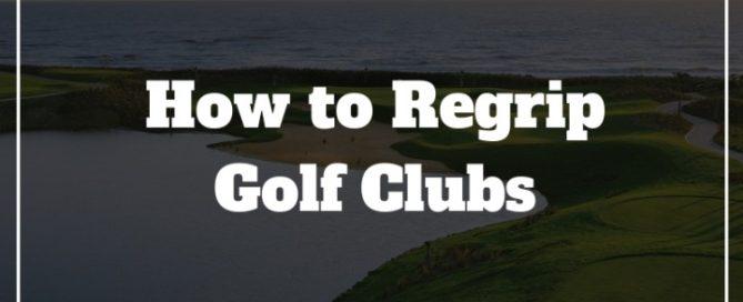 regrip golf clubs