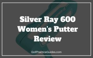 silver ray womens putter review