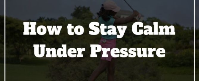 stay calm tips on golf course