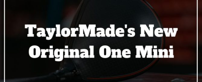 taylormade original one mini review