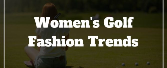 womens golf fashion trends