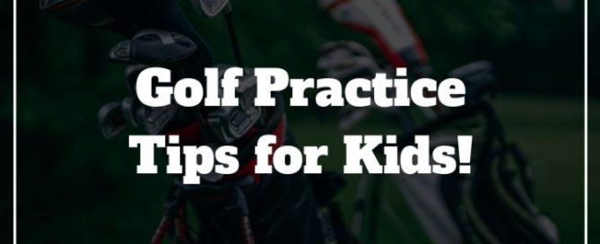 golf practice tips for kids