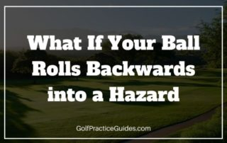 water hazard ball rolls backwards