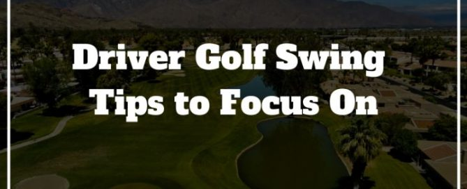 driver golf swing tips
