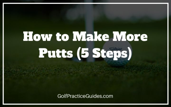 how to make more putts 5 steps