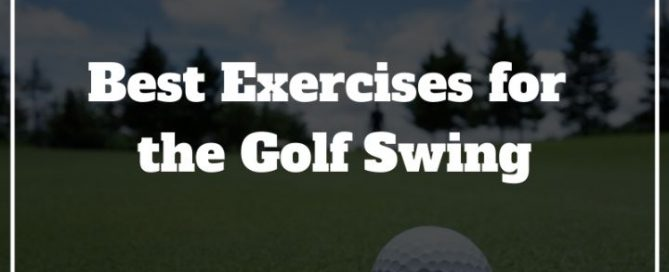 best golf swing exercises workout