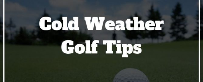 cold weather golf tips