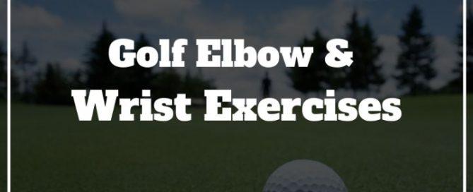golf elbow exercises