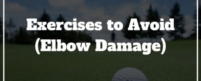 golf elbow exercises to avoid damage
