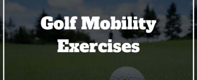 golf mobility exercises