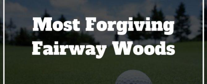 most forgiving fairway woods