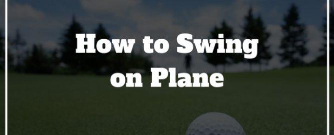 swing on plane golf