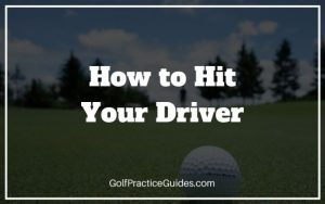 How to Hit Your Driver