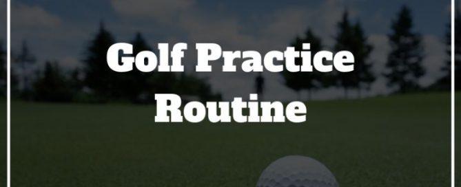 golf practice routine
