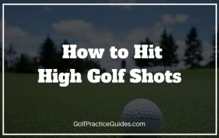 how to hit high golf shots