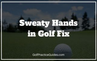 sweaty hands golf